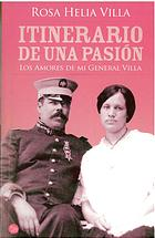 "Pancho Villa with Rosa's Grandmother Lupe on the Cover of ""Itinerary of a Passion"""