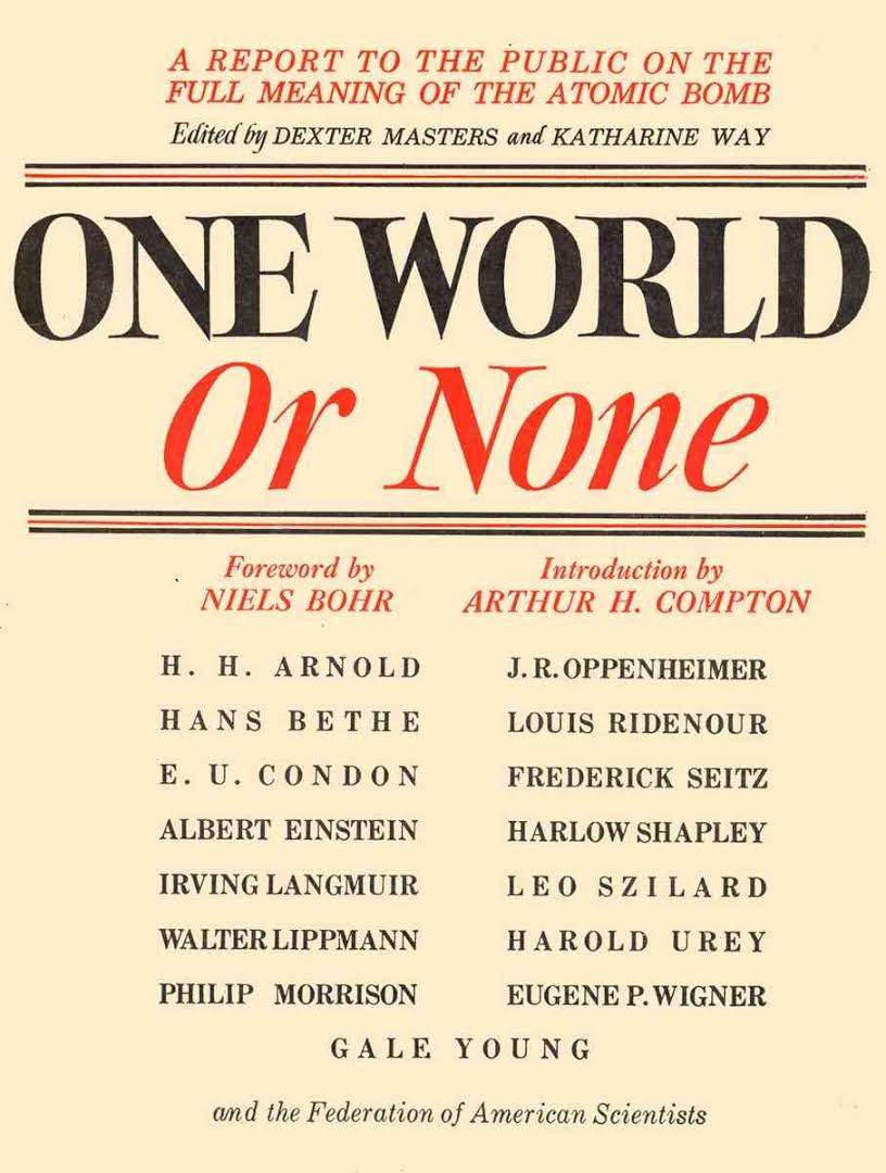 The 1946 book One World or None was reissued in 2007 by The New Press